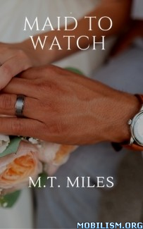 Download ebook Maid to Watch by M.T. Miles (.ePUB) (.MOBI)