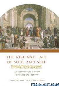 Download ebook The Rise & Fall of Soul & Self by Raymond Martin (.ePUB)