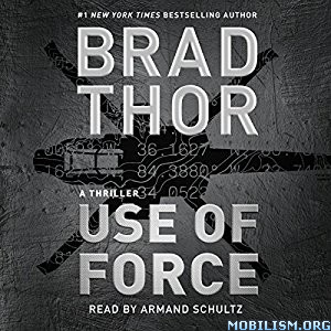 Download ebook Use of Force by Brad Thor (.MP3)