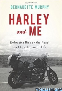 Harley and Me by Bernadette Murphy  +