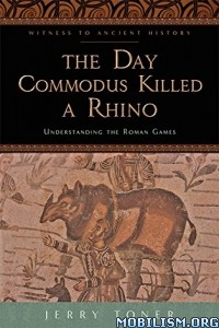 Download ebook The Day Commodus Killed a Rhino by Jerry Toner (.ePUB)
