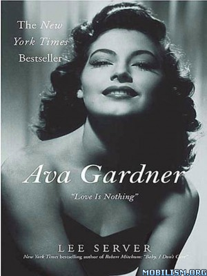 Download Ava Gardner: Love Is Nothing by Lee Server (.ePUB)