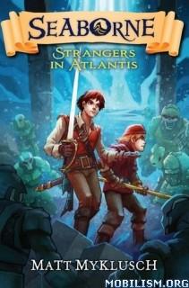 Download Strangers in Atlantis by Matt Myklusch (.ePUB)