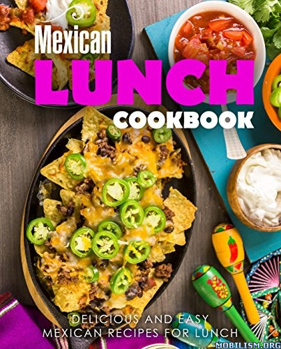 Mexican Lunch Cookbook (2nd Edition) by BookSumo Press