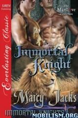 Download Immortal Knights Series by Marcy Jacks (.ePUB)(.MOBI)