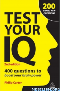 Download Test Your IQ: 400 Questions by Philip Carter (.PDF)