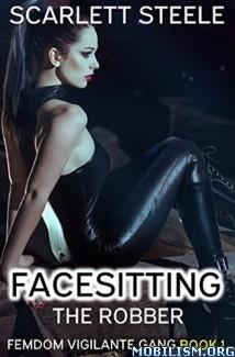 Download ebook Facesitting the Robber by Scarlett Steele (.ePUB) (.MOBI)