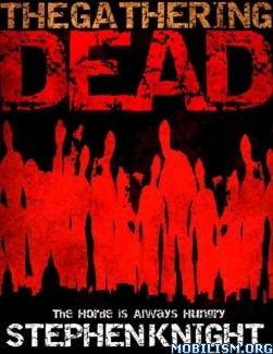 Download The Gathering Dead series by Stephen Knight (.ePUB) (.MOBI)