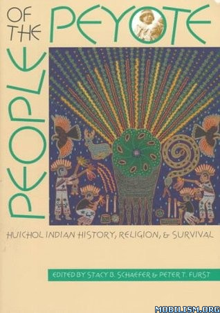 People of the Peyote by Stacy B. Schaefer, Peter T. Furst