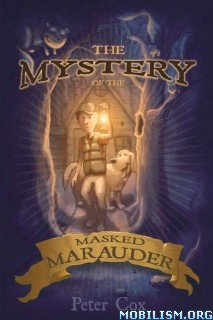 Download ebook The Mystery of the Masked Marauder by Peter Cox (.ePUB)+