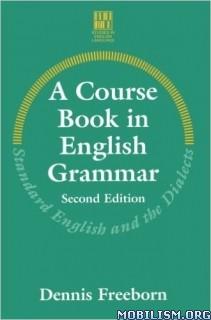 A Course Book in English Grammar by Dennis Freeborn