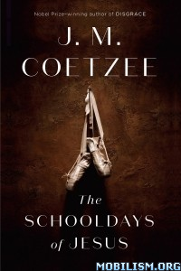 Download The Schooldays of Jesus by J. M. Coetzee (.ePUB)(.MOBI)