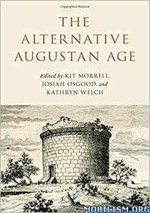 The Alternative Augustan Age by Kit Morrell