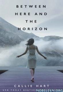 Download ebook Between Here & the Horizon by Callie Hart (.ePUB)