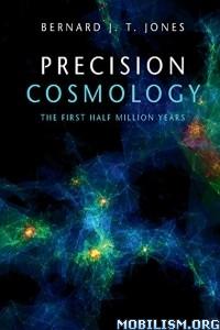 Download ebook Precision Cosmology by Bernard J. T. Jones (.ePUB)
