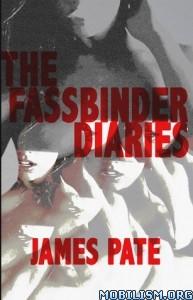 Download ebook The Fassbinder Diaries by James Pate (.ePUB)+