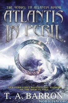Download ebook Atlantis in Peril by T. A. Barron (.ePUB)