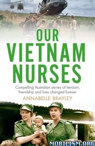 Our Vietnam Nurses by Annabelle Brayley
