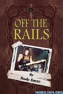 Download ebook Off the Rails by Rudy Sarzo (.ePUB)+