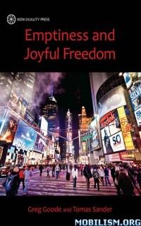 Emptiness and Joyful Freedom by Greg Goode & Tomas Sander