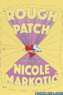 Download ebook Rough Patch by Nicole Markotic (.ePUB)