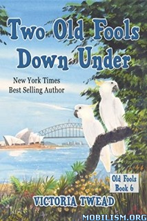 Two Old Fools Down Under by Victoria Twead