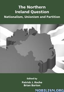 The Northern Ireland Question by Brian Barton,Patrick Roche