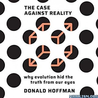 The Case Against Reality by Donald Hoffman (.M4B)
