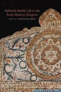Download ebook Sephardi Family Life by Julia R. Lieberman (.ePUB)