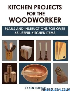 Kitchen Projects for the Woodworker by Ken Horner