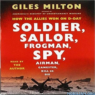 Soldier, Sailor, Frogman, Spy by Giles Milton