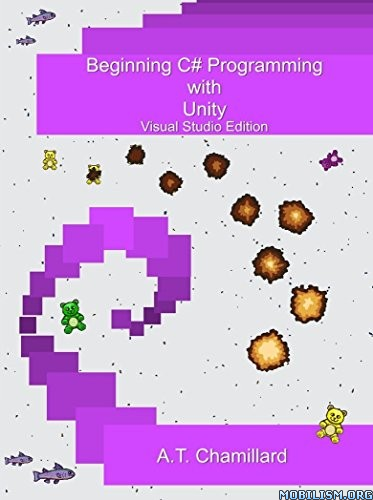 Beginning C# Programming with Unity by A.T. Chamillard