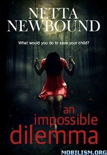 Download An Impossible Dilemma by Netta Newbound (.ePUB)