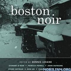 Download ebook Boston Noir by Dennis Lehane (Editor) (.MP3)