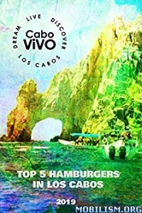 Top 5 Hamburgers in Los Cabos – 2019 by CaboViVO Guides