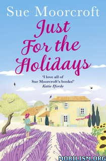 Download ebook Just for the Holidays by Sue Moorcroft (.ePUB)(.MOBI)