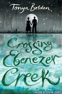 Download ebook Crossing Ebenezer Creek by Tonya Bolden (.ePUB)(.MOBI)