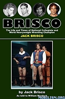 Download Brisco: The Life & Times by Jack Brisco (.PDF)