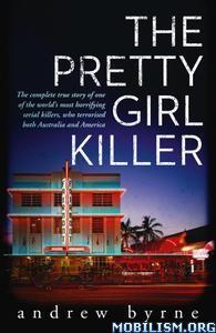 The Pretty Girl Killer by Andrew Byrne