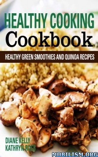 Download ebook Healthy Cooking Cookbook by Diane Kelly et al (.ePUB)+