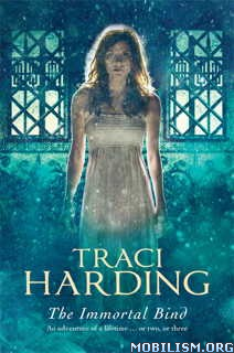 Download The Immortal Bind by Traci Harding (.ePUB)(.MOBI)