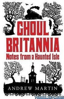 Download ebook Ghoul Britannia by Andrew Martin (.ePUB)(.MOBI)