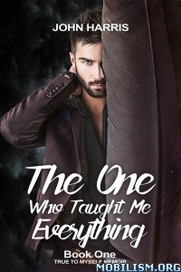 Download The One Who Taught Me Everything by John Harris (.ePUB)