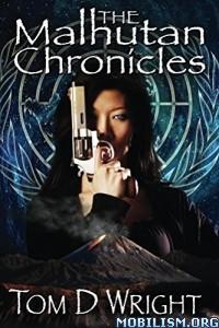 Download The Malhutan Chronicles by Tom D Wright (.ePUB)