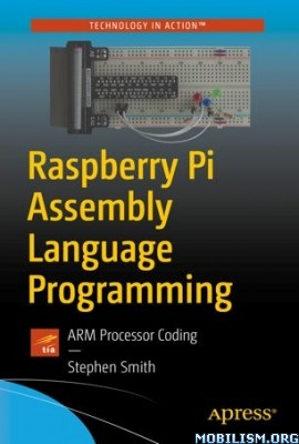 Raspberry Pi Assembly Language Programming by Stephen Smith  +