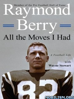 Download All the Moves I Had by Raymond Berry, Wayne Stewart (.ePUB)