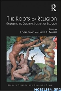 Download ebook The Roots of Religion by Roger Trigg et al (.PDF)