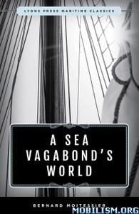 A Sea Vagabond's World by Bernard Moitessier