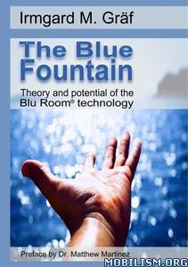 The Blue Fountain by Irmgard M. Gräf (Graf)