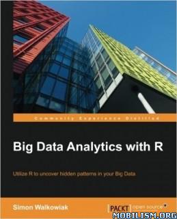 Download Big Data Analytics with R by Simon Walkowiak (.PDF)